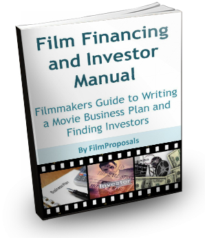 Ultimate Film Proposal Financing Manual Business Plan And Investor