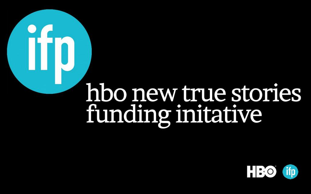 IFP HBO New True Stories Funding