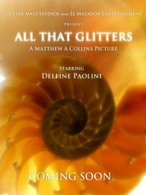 All That Glitters Independent Film 2010
