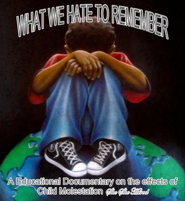 What We Hate To Remember Documentary